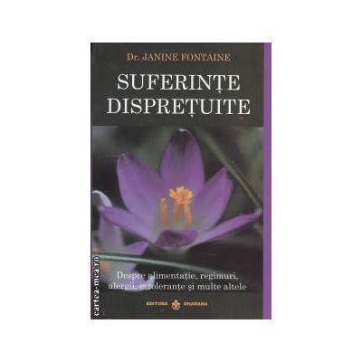 Suferinte dispretuite(editura Dharana, autor: Dr. Janine Fontaine isbn: 978-973-8975-43-9)