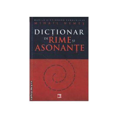 Dictionar de rime si asonante(editura Paralela 45, autor: Mihai Nemes isbn: 978-973-47-1247-2)