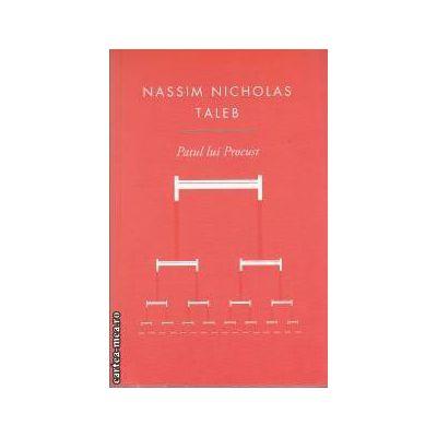 Patul lui Procust (editura Curtea Vechea, autor: Nassim Nicholas Taleb isbn: 978-606-588-184-6)