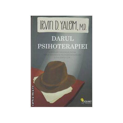 Darul psihoterapiei editura Vellant, autor: Irvin D. Yalom isbn: 978-973-1984-75-9)