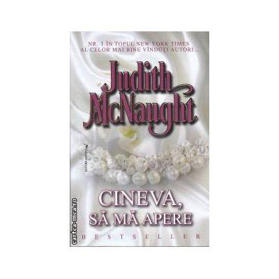Cineva, sa ma apere ( editura: Miron, autor: Judith McNaught ISBN 978-973-1789-62-0 )