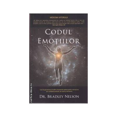 Codul emotiilor: cum iti poti elimina emotiile nerezolvate captive pentru a te bucura de o sanatate perfecta, de iubire si de fericire ( editura: Adevar Divin, autor: Dr. Bradley Nelson ISBN 978-606-8080-80-2 )