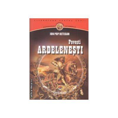 Povesti ardelenesti ( editura: Gramar, autor: Ion Pop Retegan ISBN 978-973-1973-92-0 )