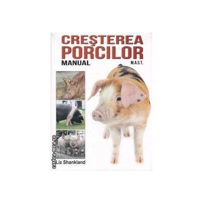 Cresterea porcilor ( editura: M.A.S.T. , autor: Liz Shankland ISBN  978-973-1822-93-8 )