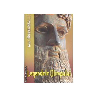 Legendele Olimpului ( editura: Vox , autor: Alexandru Mitru ISBN 978-973-1969-74-9 )