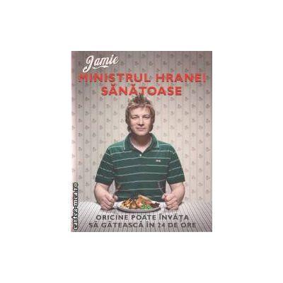 Jamie : Ministrul hranei sanatoase ( editura: Curtea Veche , autor: Jamie Oliver  ISBN 978-606-588-289-8 )