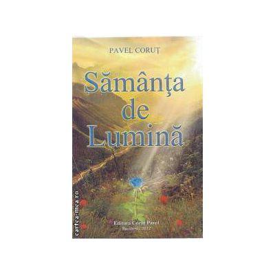 Samanta de Lumina ( editura : Corut Pavel , autor : Pavel Corut ISBN 978-973-1992-19-8 )