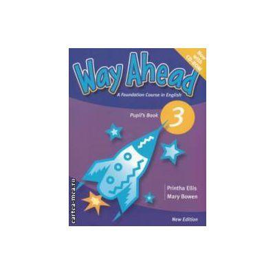 Way Ahead Pupil' s Book 3 with CD - ROM ( editura: Macmillan, autor: Mary Bowen, Printha Ellis ISBN 978-0-230-4097-5-0 )