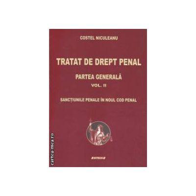 Tratat de drept penal - Partea generala vol. 2 ( editura : SITECH , autor : Costel Niculeanu ISBN 978-606-11-2347-6 )