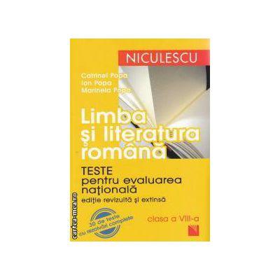 Limba si literatura romana: teste pentru evaluarea nationala clasa a 8 - a ( editura: Niculescu, autor: Ion Popa ISBN 9789737485496 )