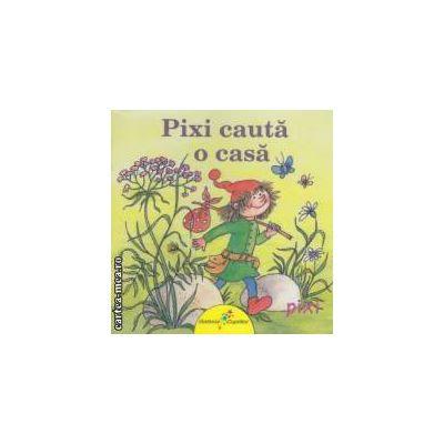 Pixi cauta o casa ( editura: Galaxia Copiilor, autor: Anna Doring ISBN 978-606-93160-1-6 )
