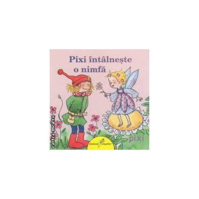 Pixi intalneste o nimfa ( editura: Galaxia Copiilor, autor: Simone Nettingsmeier ISBN 978-606-93160-6-1 )