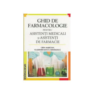 Ghid de farmacologie ( Editura: All, Autor: Crin Marcean, Vladimir-Manta Mihailescu, ISBN: 978-973-571-979-1