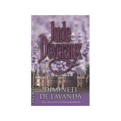 Dimineti de lavanda ( editura : Miron , autor : Jude Deveraux ISBN 978-973-8991-72-9 )