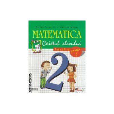 Matematica clasa a II - a , caietul elevului : partea I + partea II ( editura : Aramis , autor : Stefan Pacearca , Mariana Mogos ISBN 973-679-139-4)