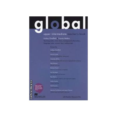 Global upper intermediate teachers book with CD ( editura: Macmillan, autori: Lindsay Clandfield, Frances Watkins ISBN 978-0-230-03325-2 )
