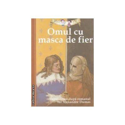 Omul cu masca de fier - repovestire de Oliver Ho dupa romanul lui Alexandre Dumas (editura: Curtea Veche, ISBN 978-606-588-344-4 )