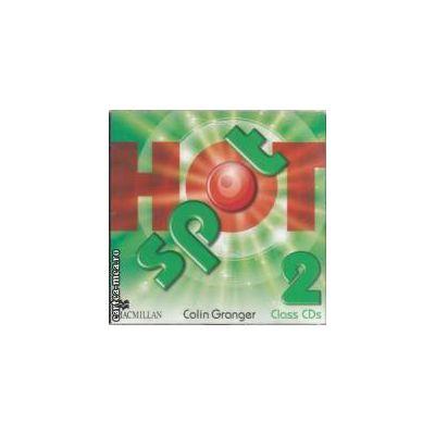 Hot Spot Class CDs 2 ( editura: Macmillan, autori: Colin Granger ISBN 978-0-230-53377-6 )