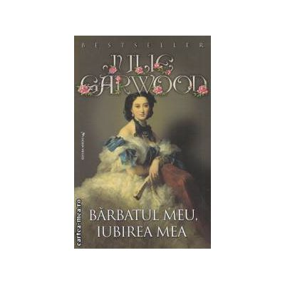 Barbatul meu , iubirea mea ( editura : Miron , autor : Julie Garwood ISBN 978-973-8991-80-4 )
