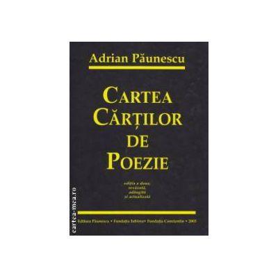 CARTEA CARTILOR DE POEZIE ( editura: Paunescu, autor: Adrian Paunescu ISBN 9175-3915 )
