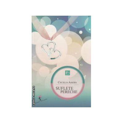 Suflete pereche ( editura : All , autor : Cecelia Ahern ISBN 978-973-724-410-9 )