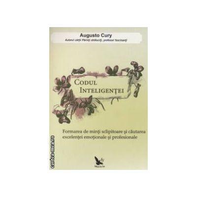 Codul inteligentei ( editura : For You , autor : Augusto Cury ISBN 978-606-639-016-3 )
