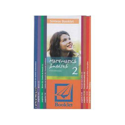 Sinteze Booklet - Matematica: Analiza 2 ( editura: Booklet, autor: Felicia Sandulescu ISBN 978-973-1892-87-0 )