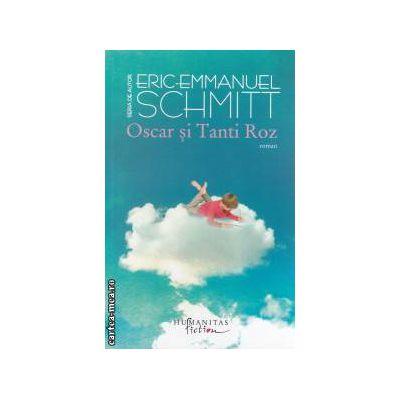 Oscar si Tanti Roz ( editura : Humanitas , autor : Eric-Emmanuel Schmitt ISBN 978-973-689-482-4 )