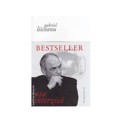 Usa interzisa ( editura : Humanitas , autor : Gabriel Liiceanu ISBN 9789735026103 )