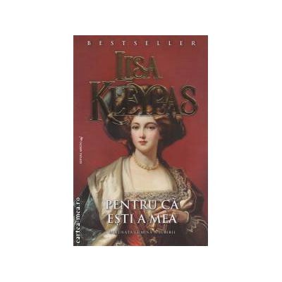 Pentru ca esti a mea ( editura : Miron , autor : Lisa Kleypas ISBN 978-973-8991-83-5 )