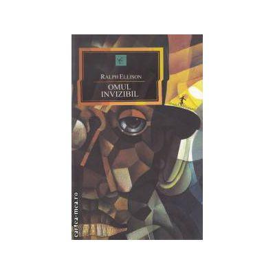 Omul invizibil ( editura : All , autor : Ralph Ellison ISBN 978-973-724-383-6 )