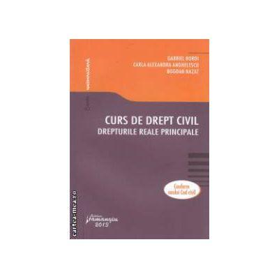 Curs de drept civil : drepturile reale principale 2013 ( editura : Hamangiu , autori : Gabriel Boroi , Bogdan Nazal ISBN 978-606-522-922-8 )