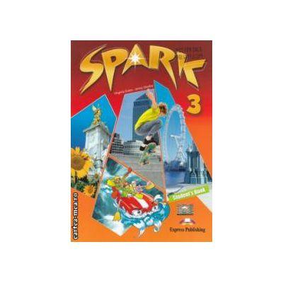 SPARK 3 Student ' s Book ( editura : Express Publishing , autori : Virginia Evans , Jenny Dooley ISBN 978-1-84974-657-1 )
