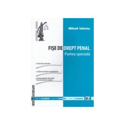 Fise de drept penal : partea speciala ( editura : Universul Juridic , autor : Mihail Udroiu ISBN 978-973-127-862-9 )