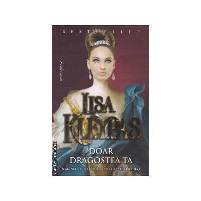 Doar dragostea ta ( editura : Miron , autor : Lisa Kleypas ISBN 978-973-8991-89-7 )