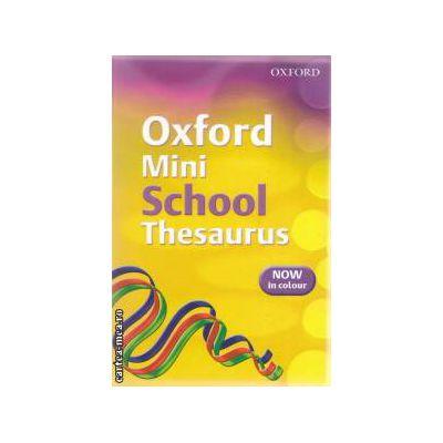 Oxford mini School thesaurus ( Editura : Oxford ISBN 978-0-19-911518-1 )