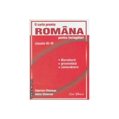 Romana pentru invingatori clasele III-IV ( Editura : ErcPress , Autor : Gabriela Chiorean , Adela Chiorean )