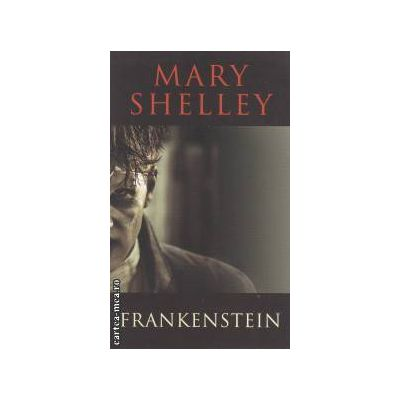 Frankenstein ( Editura : Transatlantic Press , Autor : Mary Shelley ISBN 978-1-908533-14-2 )