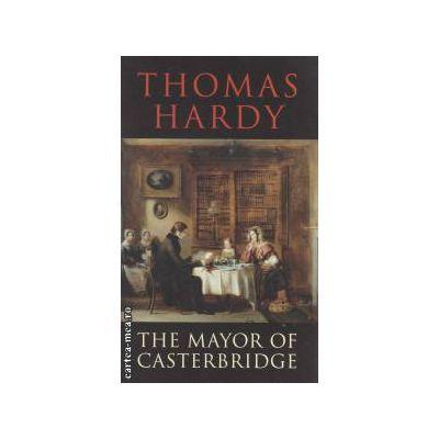 The Mayor of Casterbridge ( Editura : Transatlantic Press , Autor : Thomas Hardy ISBN 978-1-908533-82-1 )