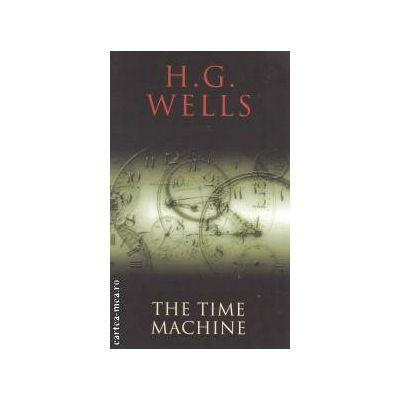 The time Machine ( Editura : Transatlantic Press , Autor : H. G. Wells ISBN 978-1-908533-88-3 )