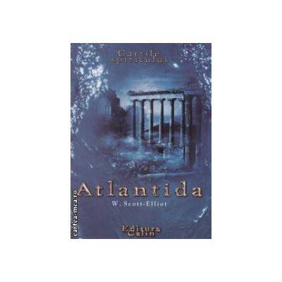 Atlantida ( Editura : Calin , Autor : W. Scott Elliot ISBN 973-98667-5-1 )
