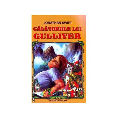 Calatoriile lui Gulliver ( Editura: Cartex, Autor: Jonathan Swift ISBN 978-973-104-415-6 )