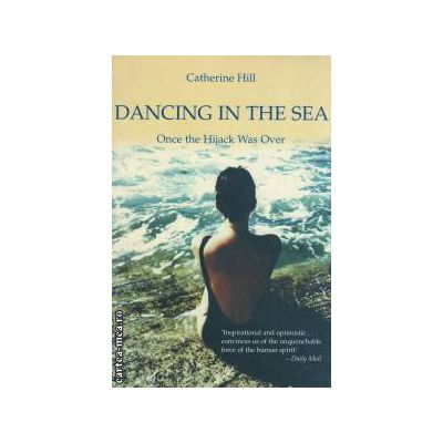 Dancing in the sea ( Editura : Mainstream Publishing , Autor : Catherine Hill ISBN 1-84018-997-5 )