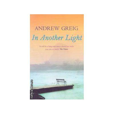 In Another light ( Editura : Phoenix , Autor : Andrew Grieg ISBN 0-75382-007-2 )