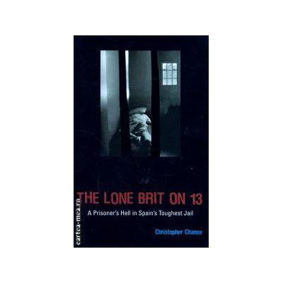 The Lone  brit on 13 ( Editura : Mainstream Publishing , Autor : Christopher Chance ISBN 9781840189575 )