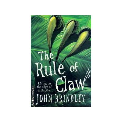 The rule of claw ( Editura: Orion Books, Autor: John Brindley ISBN 9781842553214 )