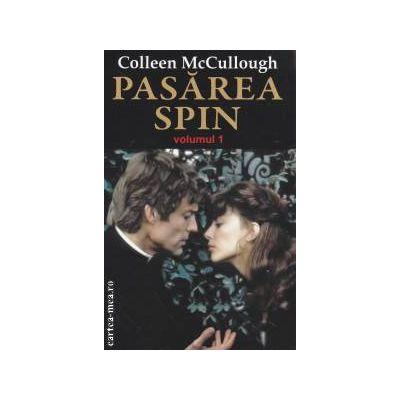 Pasarea Spin volumul I ( Editura: Orizonturi, Autor: Colleen Mc Cullough ISBN 978-973-736-165-3 )