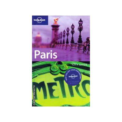 Paris ( ( Editur a: Lonely PLanet , Autor : Steve Fallon  ISBN 1-74059-760-5 )