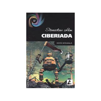 Ciberiada (editura : Agora , autor : Stanislaw Lem ISBN 978-606-8391-16-8 )