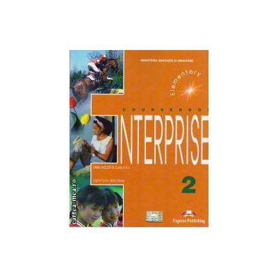 Curs limba engleză Enterprise 2 Manualul elevului ( Editura: Express Publishing, Autor: Virginia Evans, Jenny Dooley ISBN 978-1-84216-105-0 )